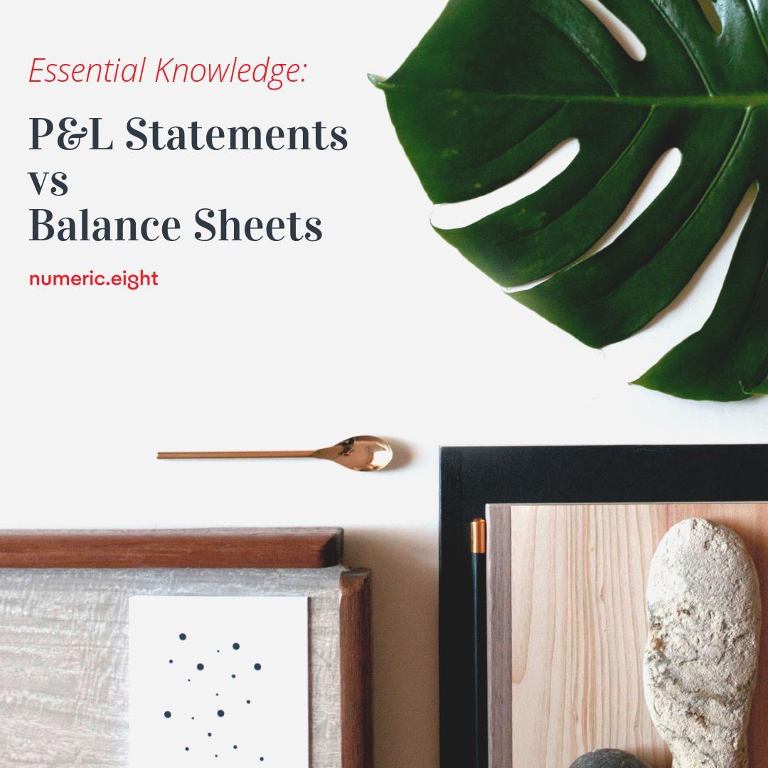 Essentials: P&L Statements vs Balance Sheets