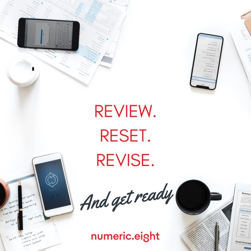 Review, Reset, Revise … And Get Ready
